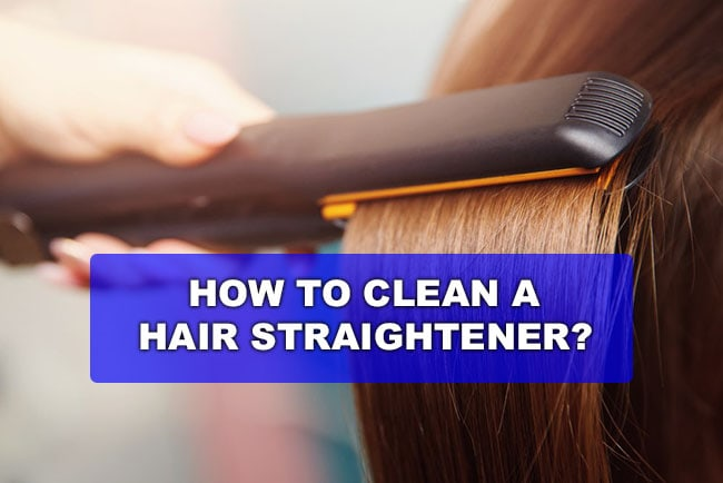 How to Clean a Hair Straightener